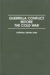 Guerrilla Conflict Before the Cold War