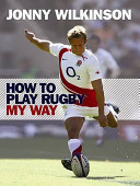How to Play Rugby My Way