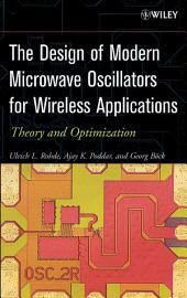The Design of Modern Microwave Oscillators for Wireless Applications: Theory and Optimization