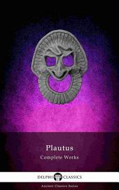 Delphi Complete Works of Plautus (Illustrated)