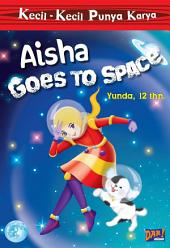 KKPK Aisha Goes to Space