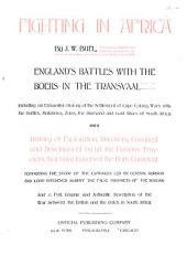 Fighting in Africa: England's Battles with the Boers in the Transvaal, Including an Exhaustive History of the Settlement of Cape Colony, Wars with the Kaffirs, Matabeles, Zulus, the Diamond and Gold Mines of South Africa and a History of Exploration, Discovery, Conquest and Development by All the Famous Travelers that Have Traversed the Dark Continent ...