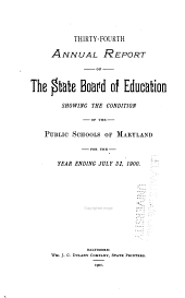 Annual Report of the State Board of Education, Shewing the Condition of the Public Schools of Maryland for the Year Ending ...: Volume 34, Part 1900