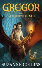 Gregor 1 - La Prophétie du Gris