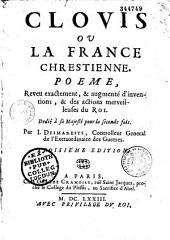 Clovis ou la France Chrestienne. Poème, revue exactement, et augmenté d'inventions, et des actions merveilleuses du roi... par J. Desmarets