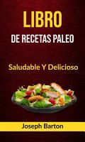 Libro De Recetas Paleo  Saludable Y Delicioso PDF