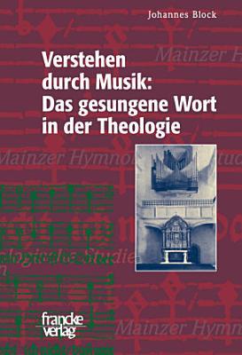 Verstehen Durch Musik Das Gesungene Wort In Der Theologie