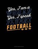 Yes  I Am A Woman  Yes  I Speak Fluent Football