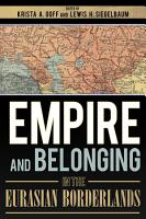 Empire and Belonging in the Eurasian Borderlands PDF