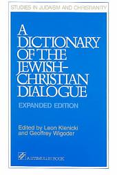 A Dictionary of the Jewish-Christian Dialogue