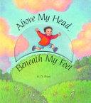 Above My Head  Beneath My Feet PDF
