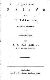 Briefe der heldinnen metrisch übersetzt mit anmerkungen von J.G.C. Schlüter