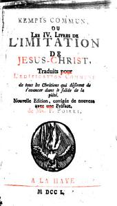Kempis Commun, Ou les 4. livres De l'Imitation De Jesus-Christ, traduits pour l'edification commune de tous les Chrétiens qui desirent de s'avancer dans le solide de la pieté