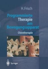 Programmierte Therapie am Bewegungsapparat: Chirotherapie, Ausgabe 3