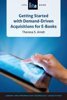 Getting Started with Demand Driven Acquisitions for E books  A LITA Guide PDF