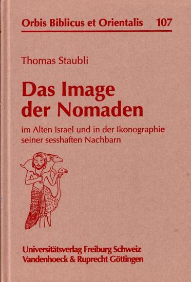 Das Image der Nomaden im alten Israel und in der Ikonographie seiner sesshaften Nachbarn PDF