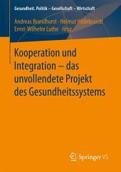 Kooperation und Integration – das unvollendete Projekt des Gesundheitssystems