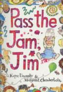 Pass the Jam, Jim!