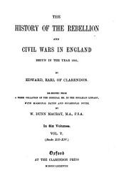 The History of the Rebellion and Civil Wars in England Begun in the Year 1641: Volume 5