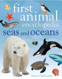 First Animal Encyclopedia Seas and Oceans PDF