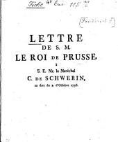 Lettre de S. M. le Roi de Prusse, á S. E. Mr. le Maréchal C. de Schwerin