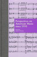 Perspectives on American Music Since 1950 PDF