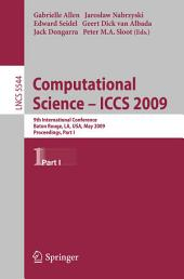 Computational Science – ICCS 2009: 9th International Conference Baton Rouge, LA, USA, May 25-27, 2009 Proceedings, Part 1
