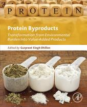 Protein Byproducts: Transformation from Environmental Burden Into Value-Added Products