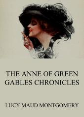 The Anne of Green Gables Chronicles (Annotated US Edition)