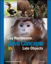 Java Concepts: Late Objects, 3rd Edition: Late Objects, Edition 3