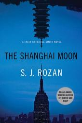 The Shanghai Moon: A Bill Smith/Lydia Chin Novel