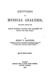Lectures on Musical Analysis: Delivered Before the Royal Normal College and Academy of Music for the Blind