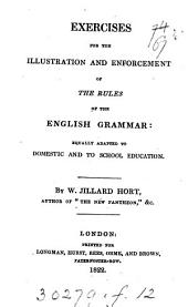 Exercises for the illustration and enforcement of the rules of the English grammar. [With] The key