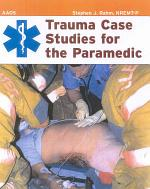 Trauma Case Studies for the Paramedic
