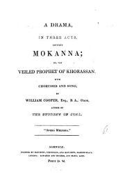 A drama ... entitle Mokanna; or, The veiled prophet of Khorassan