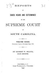 Reports of Cases Heard and Determined by the Supreme Court of South Carolina: Volume 32