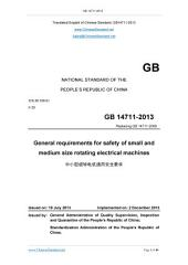 GB 14711-2013: Translated English of Chinese Standard. GB14711-2013.: General requirements for safety of small and medium size rotating electrical machines.