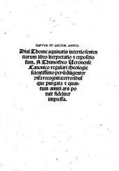 Emptor et lector aueto, Diui Thome Aquinatis in tertio Sententiarum libro interpretatio [et] expositio sum