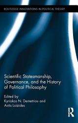 Scientific Statesmanship  Governance and the History of Political Philosophy PDF