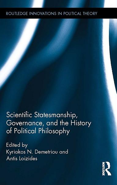 Scientific Statesmanship Governance And The History Of Political Philosophy