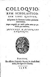 Colloquia Scholastica: libri IV.
