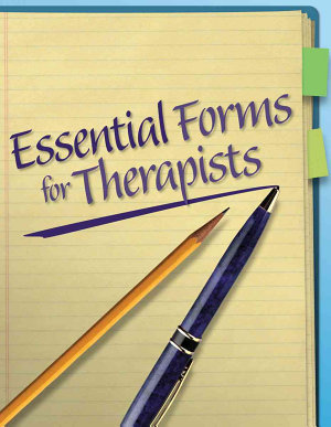 Essential Forms for Therapists