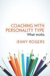 Coaching with Personality Type  What Works PDF