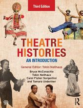 Theatre Histories: An Introduction, Edition 3