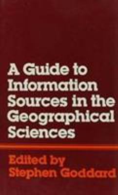 A Guide to Information Sources in the Geographical Sciences PDF