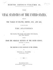 Census Reports: Compiled from the Original Returns of the Ninth Census (June 1, 1870,) Under the Direction of the Secretary of the Interior, Volume 2