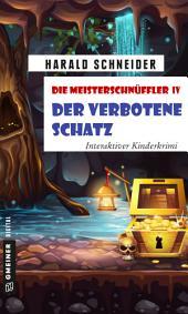 Die Meisterschnüffler IV - Der verbotene Schatz: Interaktiver Kinderkrimi