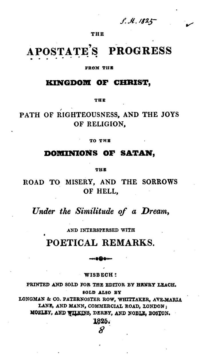 The apostate's progress from the kingdom of Christ ... to the dominions of Satan [ed. by T. Ewen].