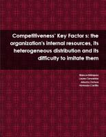 Competitiveness    Key Factor s  the organization s internal resources  its heterogeneous distribution and its difficulty to imitate them PDF