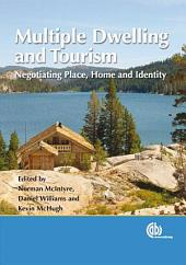Multiple Dwelling and Tourism: Negotiating Place, Home and Identity
